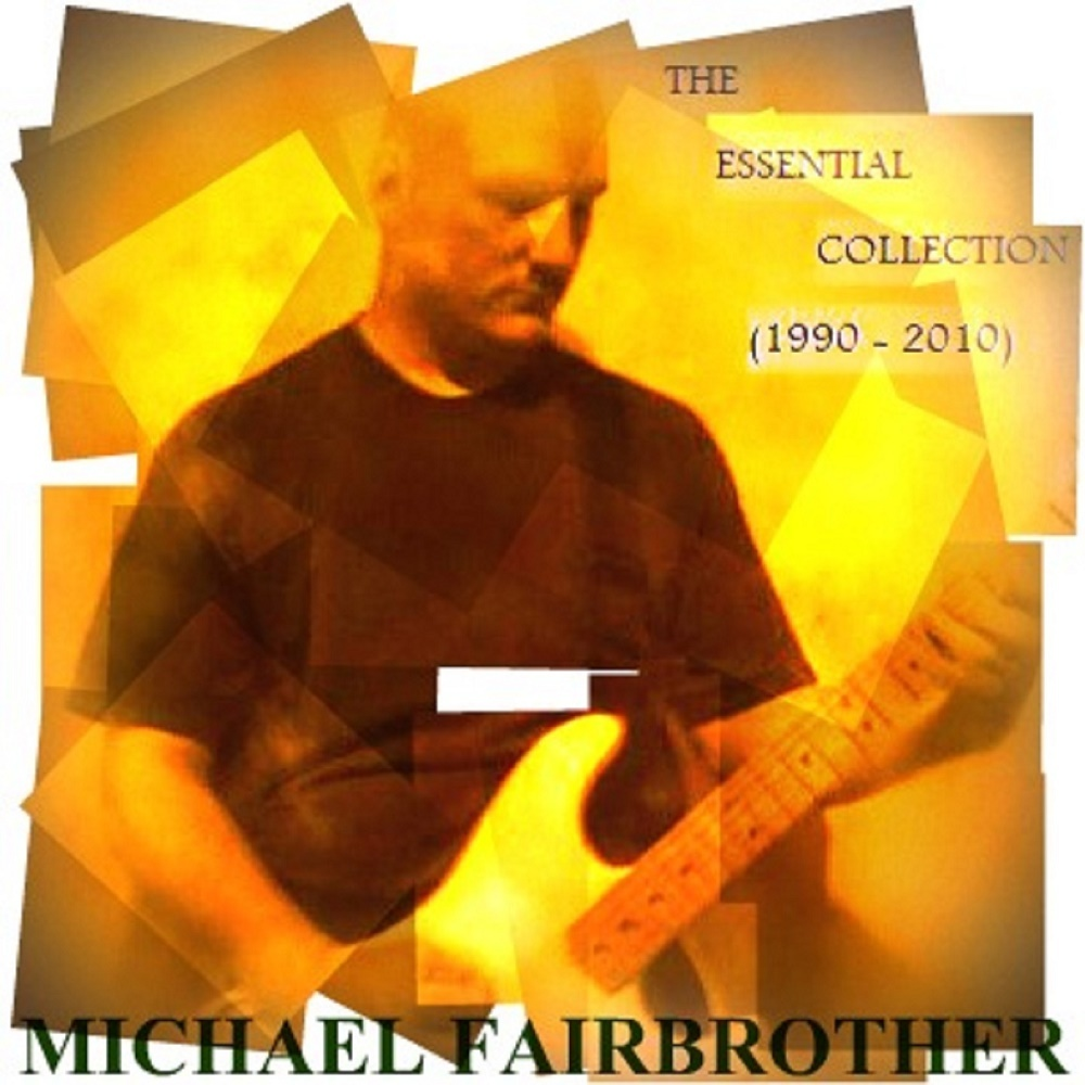 2010-The_Essential_Collection_(1990-2010)-Michael_Fairbrother-Album_Cover