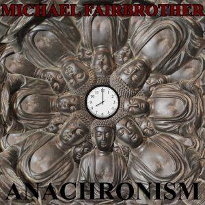 2018-Anachronism-Michael_Fairbrother-Album_Cover