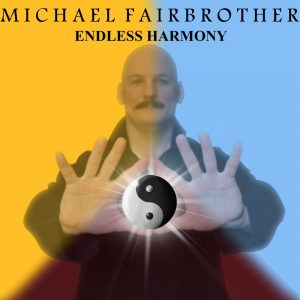 2018-Endless_Harmony-Michael_Fairbrother-Album_Cover
